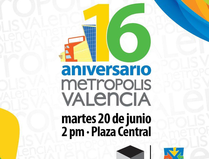 METRÓPOLIS VALENCIA CUMPLE 16 ANIVERSARIO