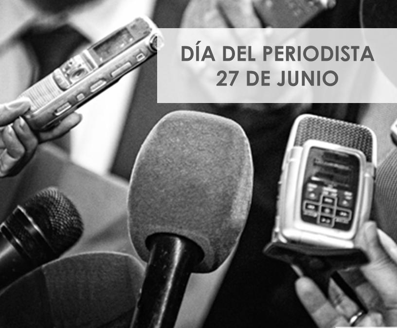 27 DE JUNIO DÍA DEL PERIODISTA